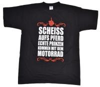 T-Shirt Scheiss aufs Pferd echte Prinzen kommen mit dem Motorrad