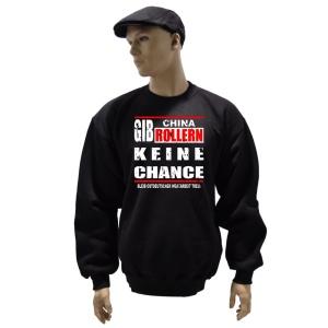 Sweatshirt Gib China Rollern keine Chance G528