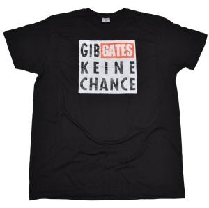 T-Shirt Gib Gates keine Chance G102